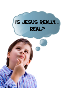 Is Jesus Really Real