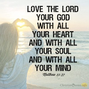 Love-the-Lord-your-God-with-all-your-heart-and-with-all-your-soul-and-with-all-your-mind